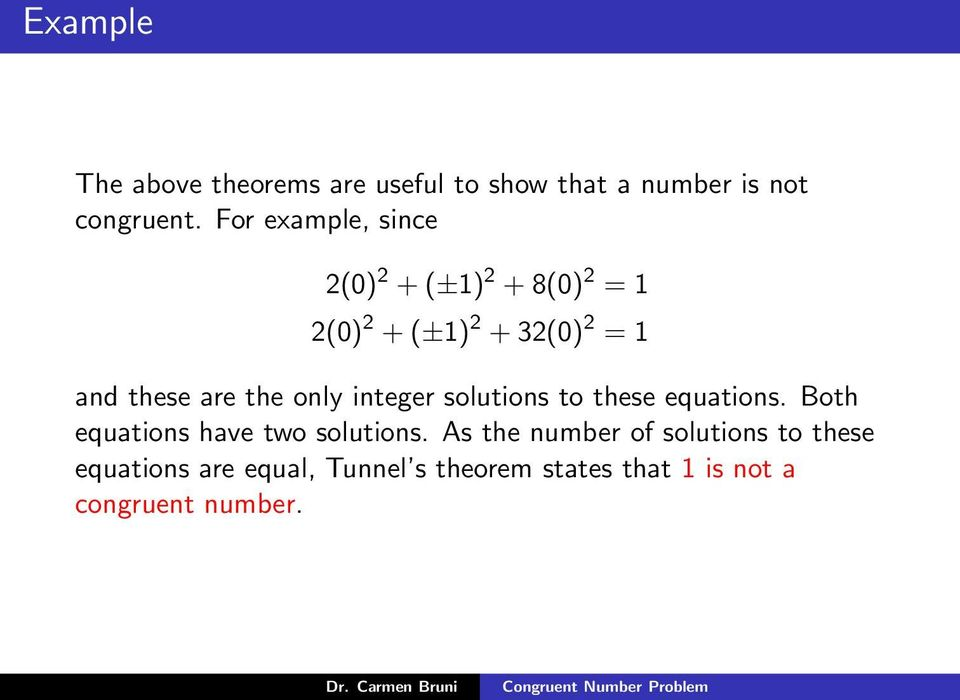 the only integer solutions to these equations. Both equations have two solutions.