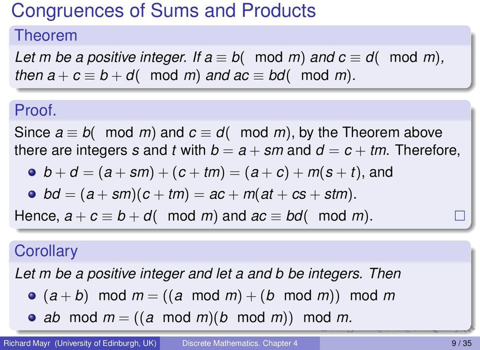 Therefore, b + d = (a + sm) + (c + tm) = (a + c) + m(s + t), and bd = (a + sm)(c + tm) = ac + m(at + cs + stm). Hence, a + c b + d( mod m) and ac bd( mod m).