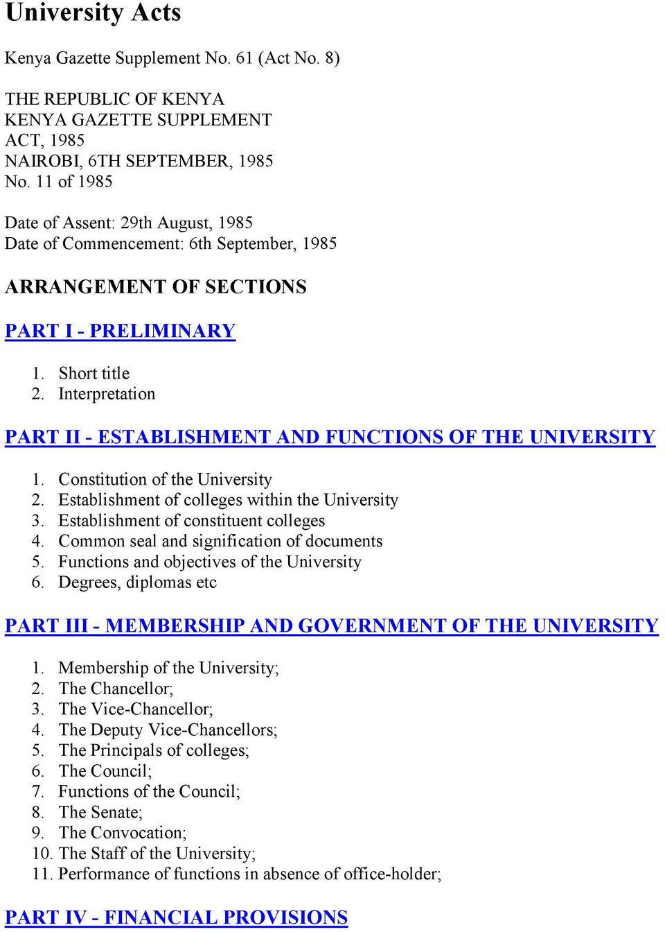 Interpretation PART II - ESTABLISHMENT AND FUNCTIONS OF THE UNIVERSITY 1. Constitution of the University 2. Establishment of colleges within the University 3. Establishment of constituent colleges 4.