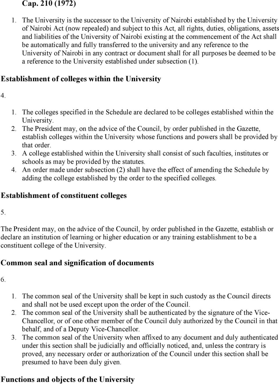 liabilities of the University of Nairobi existing at the commencement of the Act shall be automatically and fully transferred to the university and any reference to the University of Nairobi in any