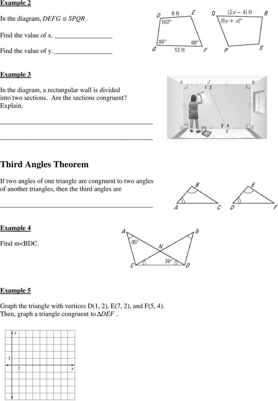 Third Angles Theorem If two angles of one triangle are congruent to two angles of another triangles, then the