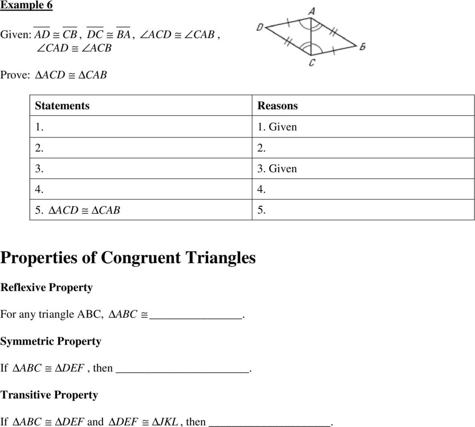 Properties of Congruent Triangles Reflexive Property For any triangle ABC,