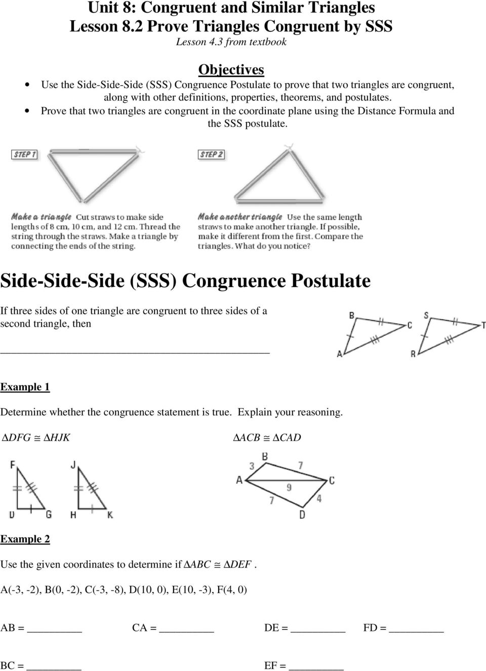 Prove that two triangles are congruent in the coordinate plane using the Distance Formula and the SSS postulate.