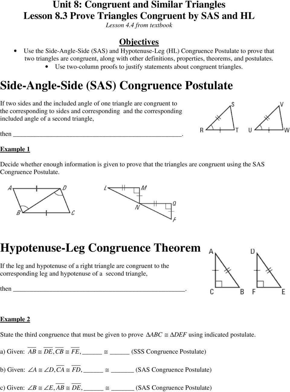 and postulates. Use two-column proofs to justify statements about congruent triangles.
