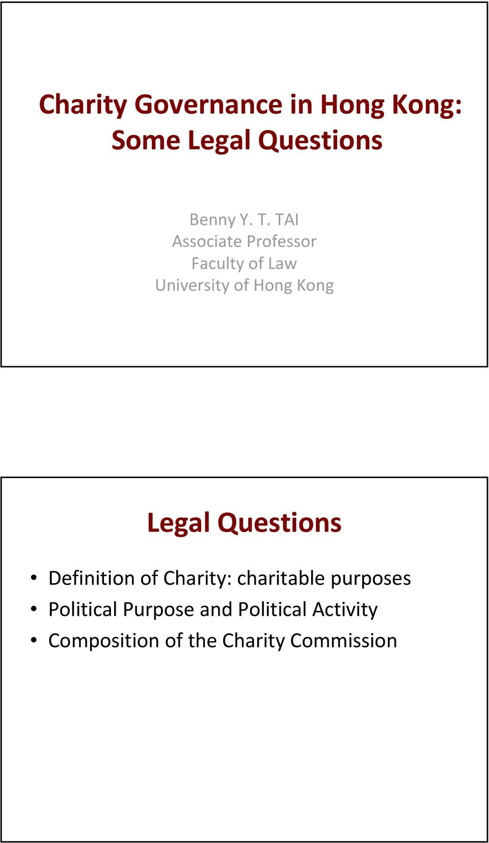 Legal Questions Definition of Charity: charitable purposes