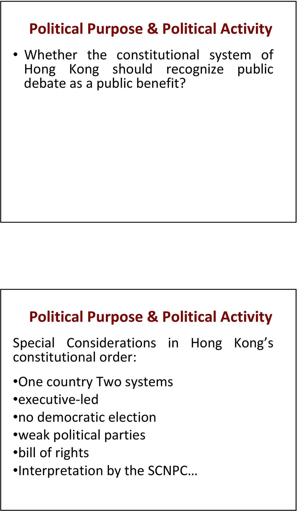 Political Purpose & Political Activity Special Considerations in Hong Kong s
