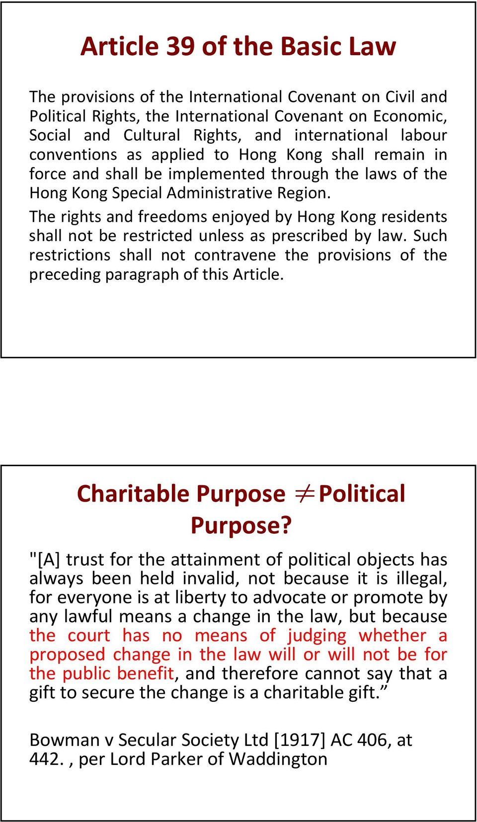 The rights and freedoms enjoyed by Hong Kong residents shall not be restricted unless as prescribed by law.