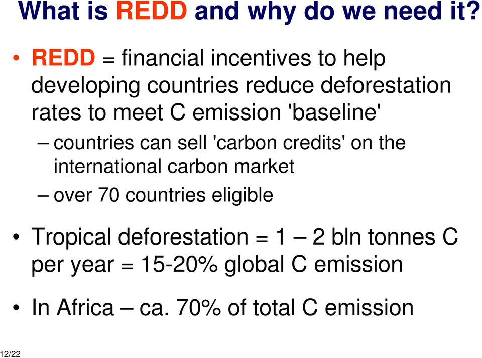 C emission 'baseline' countries can sell 'carbon credits' on the international carbon market