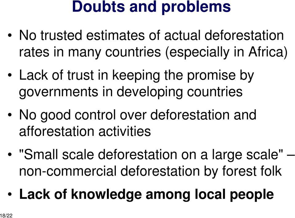 "countries No good control over deforestation and afforestation activities ""Small scale"