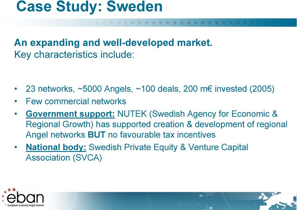 networks Government support: NUTEK (Swedish Agency for Economic & Regional Growth) has supported