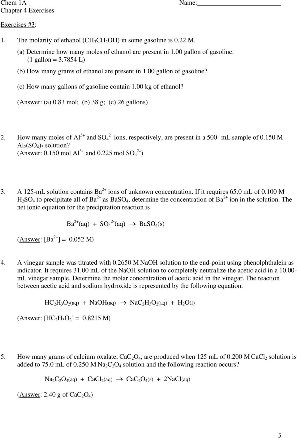 How many moles of Al 3+ and SO 4 2- ions, respectively, are present in a 500- ml sample of 0.150 M Al 2 (SO 4 ) 3 solution? (Answer: 0.150 mol Al 3+ and 0.225 mol SO 4 2 ) 3.