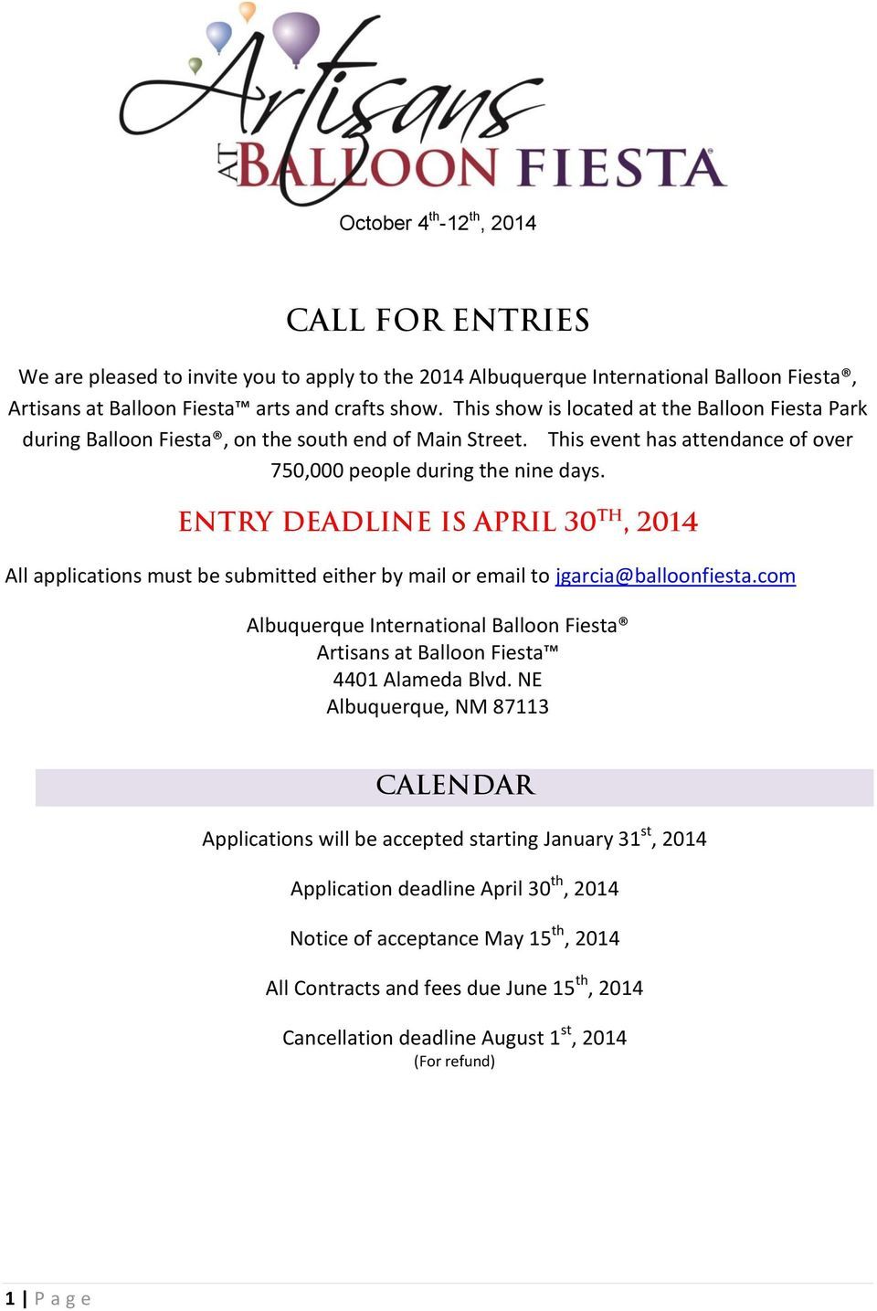 Entry Deadline is April 30 th, 2014 All applications must be submitted either by mail or email to jgarcia@balloonfiesta.