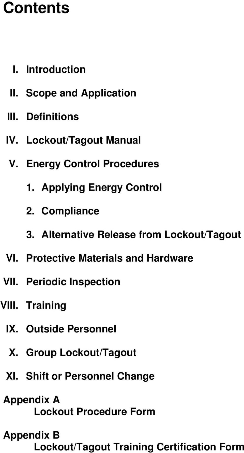 Alternative Release from Lockout/Tagout VI. Protective Materials and Hardware VII. Periodic Inspection VIII.