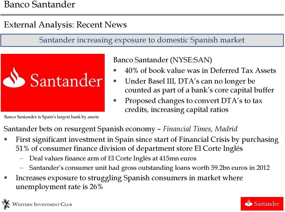 resurgent Spanish economy Financial Times, Madrid First significant investment in Spain since start of Financial Crisis by purchasing 51% of consumer finance division of department store El Corte