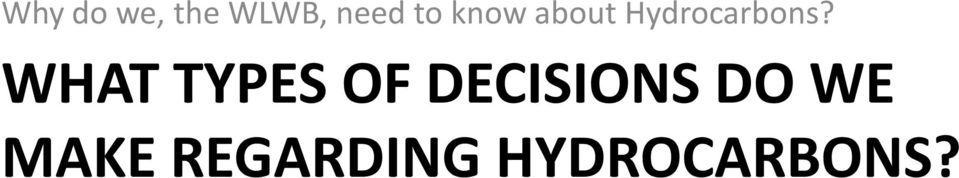 WHAT TYPES OF DECISIONS DO