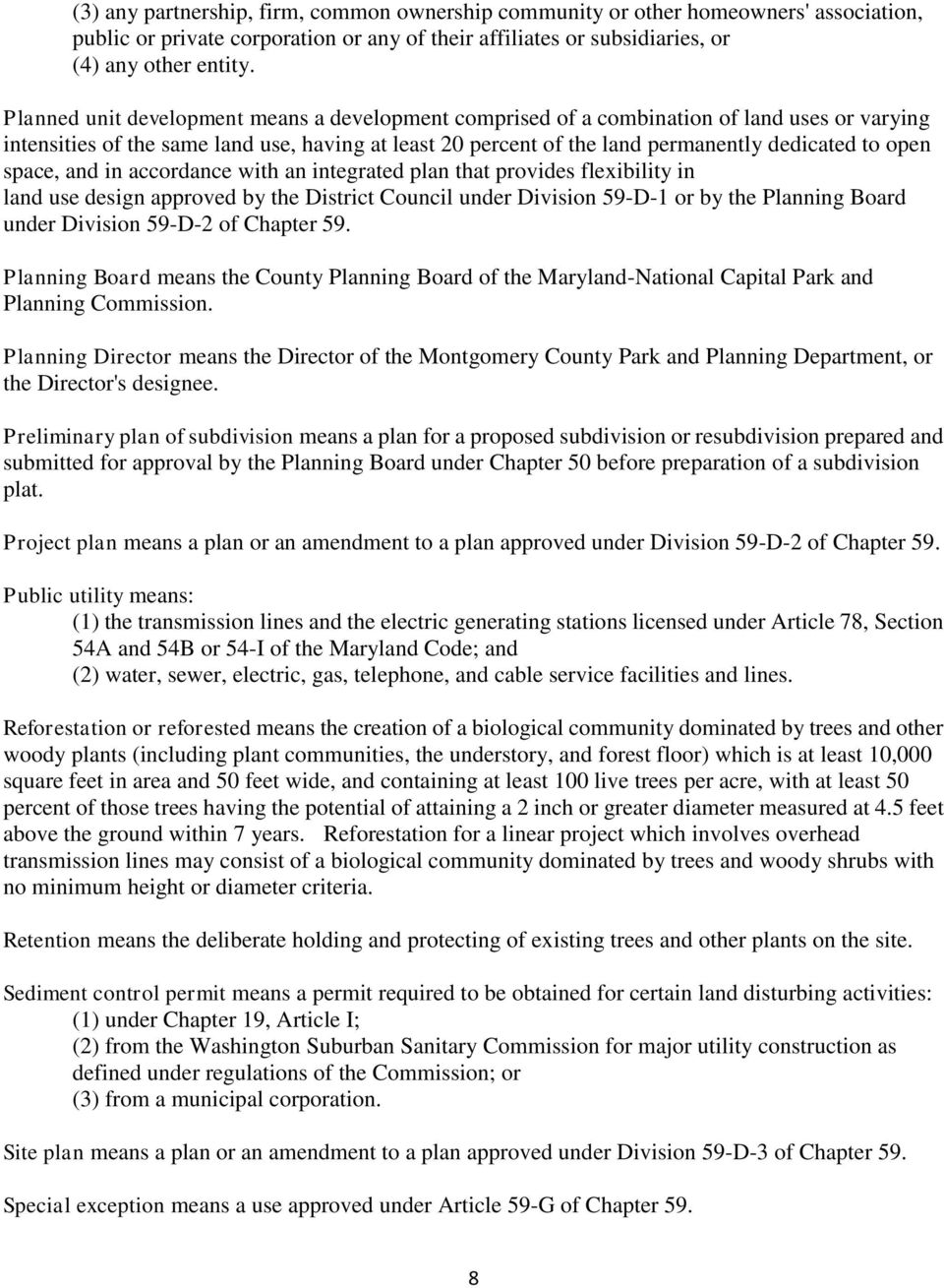 space, and in accordance with an integrated plan that provides flexibility in land use design approved by the District Council under Division 59-D-1 or by the Planning Board under Division 59-D-2 of