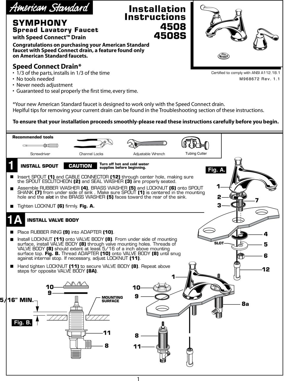 Installation Instructions 08 08S Certified to comply with ANSI A.8. M98 Rev.. *Your new American Standard faucet is designed to work only with the Speed Connect drain.