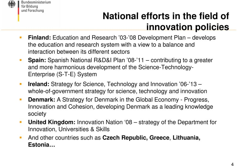 Strategy for Science, Technology and Innovation 06-13 whole-of-government strategy for science, technology and innovation Denmark: A Strategy for Denmark in the Global Economy -Progress, Innovation