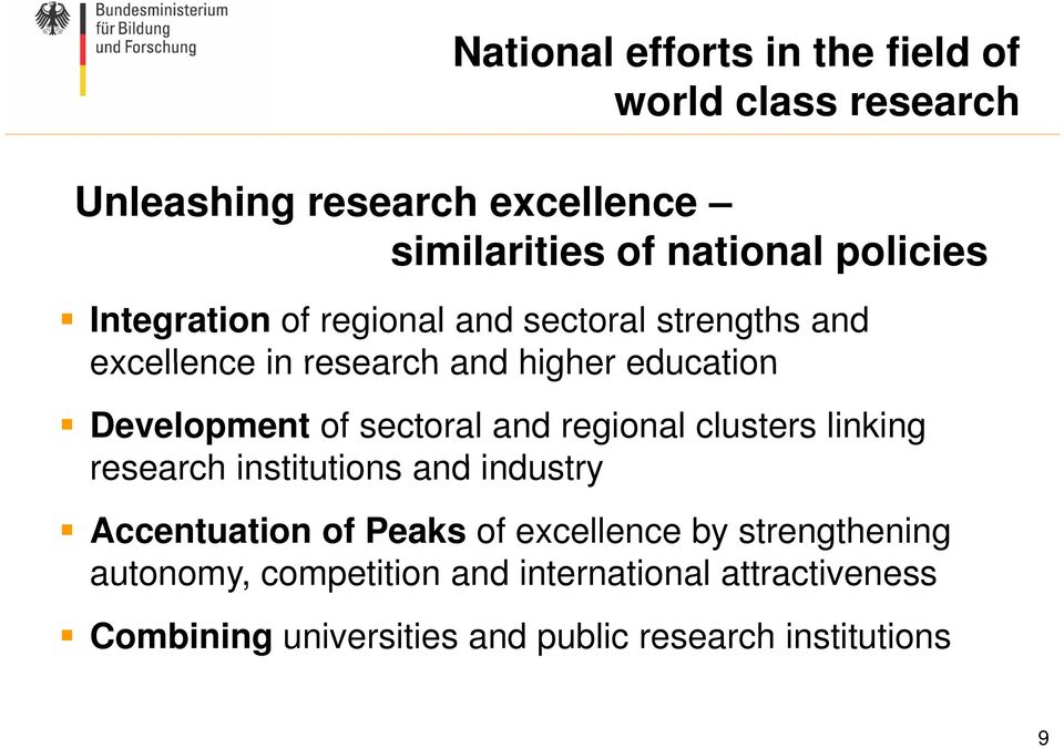 and regional clusters linking research institutions and industry Accentuation of Peaks of excellence by strengthening