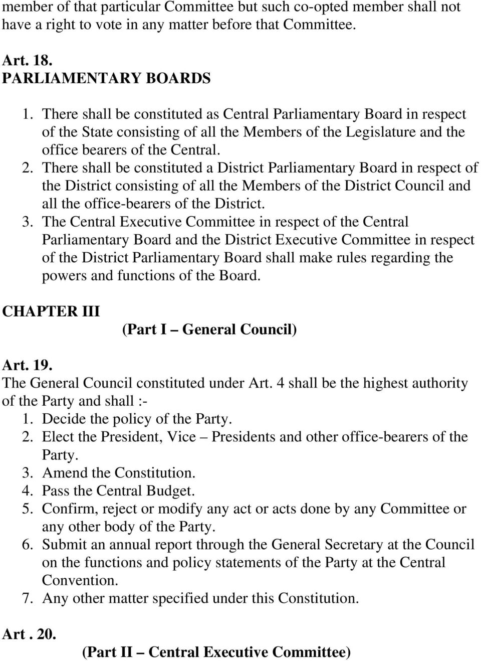 There shall be constituted a District Parliamentary Board in respect of the District consisting of all the Members of the District Council and all the office-bearers of the District. 3.