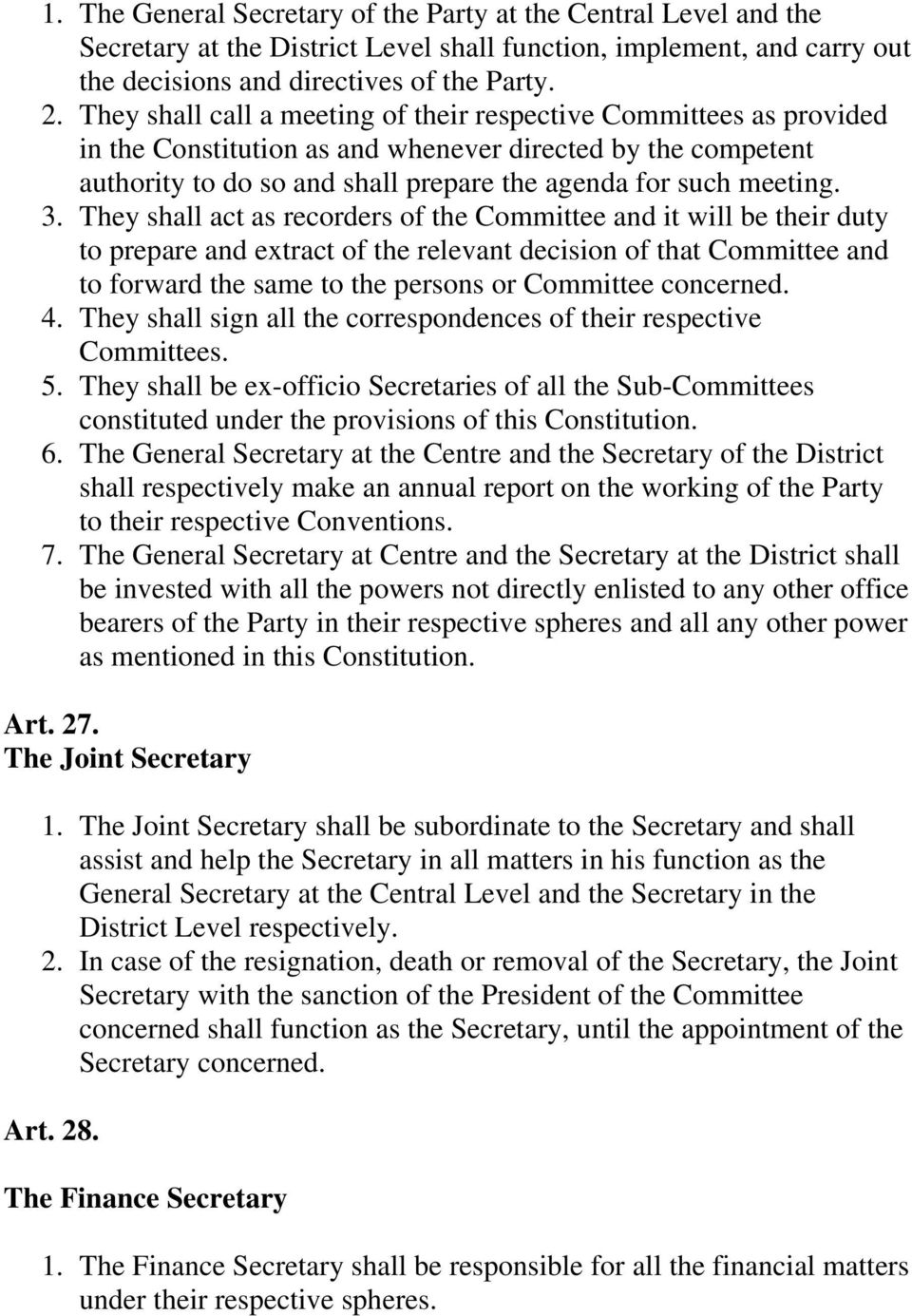 They shall act as recorders of the Committee and it will be their duty to prepare and extract of the relevant decision of that Committee and to forward the same to the persons or Committee concerned.