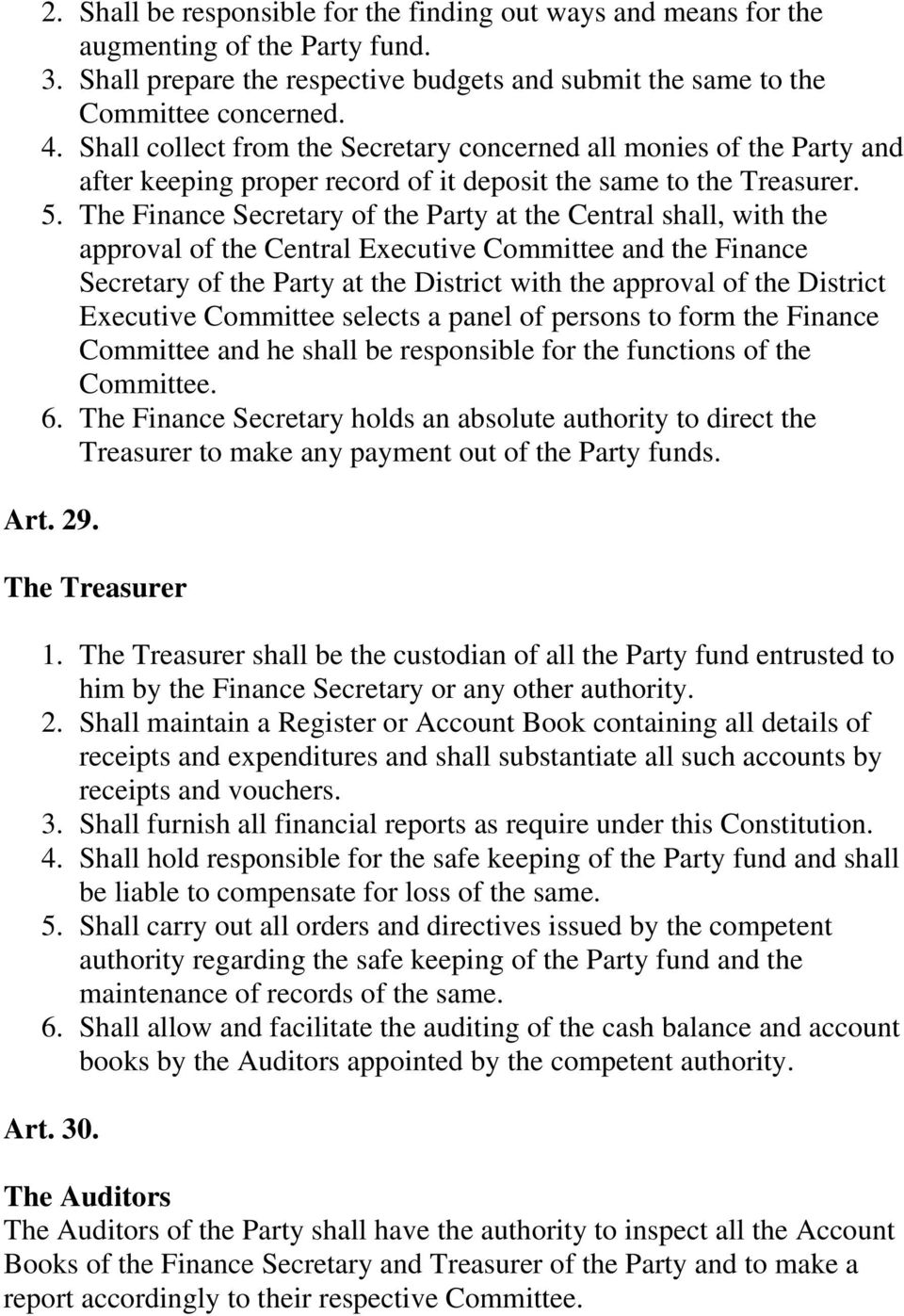 The Finance Secretary of the Party at the Central shall, with the approval of the Central Executive Committee and the Finance Secretary of the Party at the District with the approval of the District