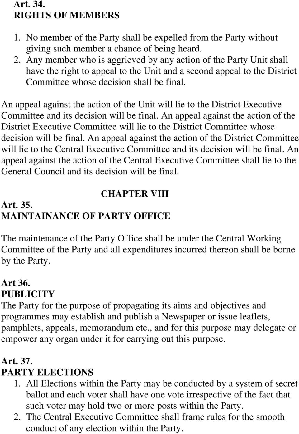 An appeal against the action of the Unit will lie to the District Executive Committee and its decision will be final.