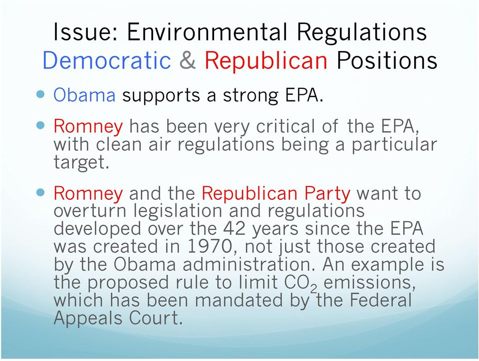 Romney and the Republican Party want to overturn legislation and regulations developed over the 42 years since the EPA was