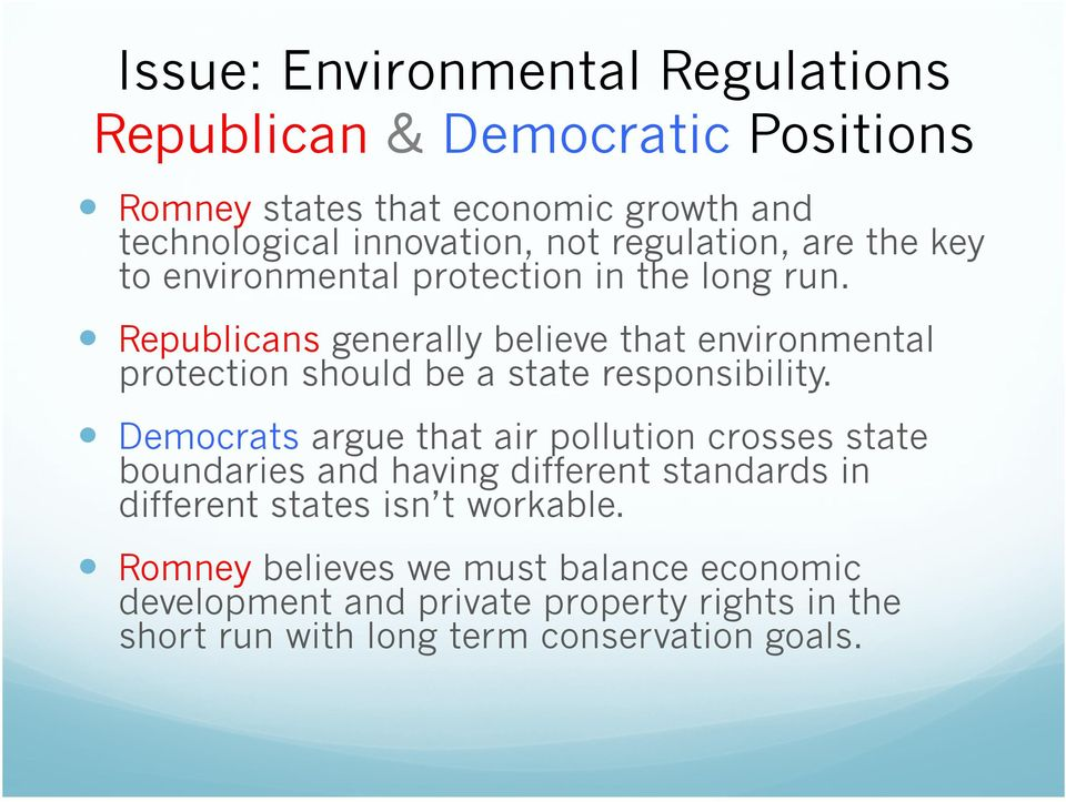 Republicans generally believe that environmental protection should be a state responsibility.