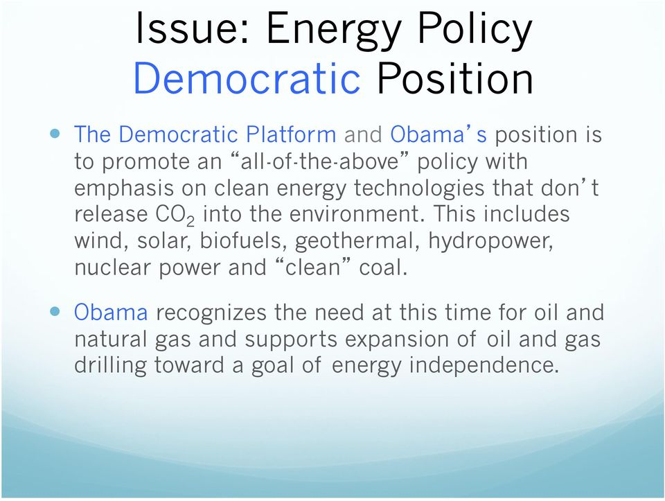 This includes wind, solar, biofuels, geothermal, hydropower, nuclear power and clean coal.