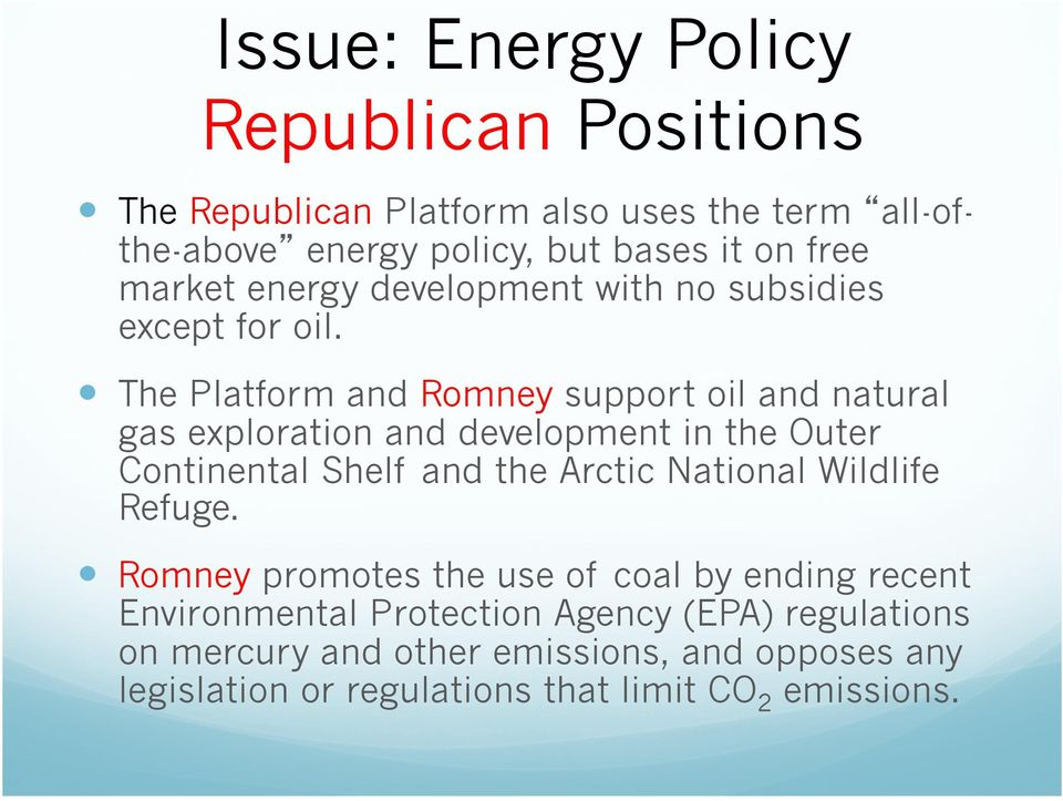 The Platform and Romney support oil and natural gas exploration and development in the Outer Continental Shelf and the Arctic National