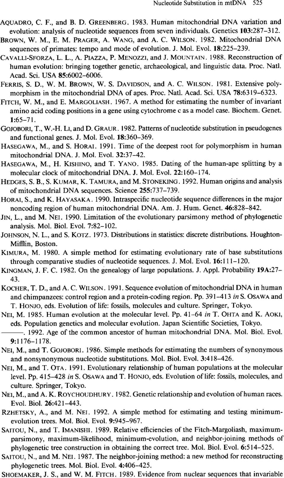 L., A. PIAZZA, P. MENOZZI, and J. MOUNTAIN. 1988. Reconstruction of human evolution: bringing together genetic, archaeological, and linguistic data. Proc. Natl. Acad. Sci. USA 85:6002-6006. FERRIS, S.