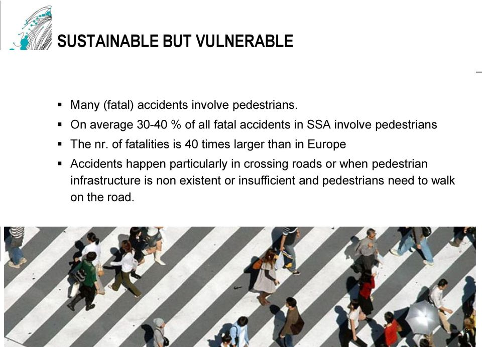 of fatalities is 40 times larger than in Europe Accidents happen particularly in