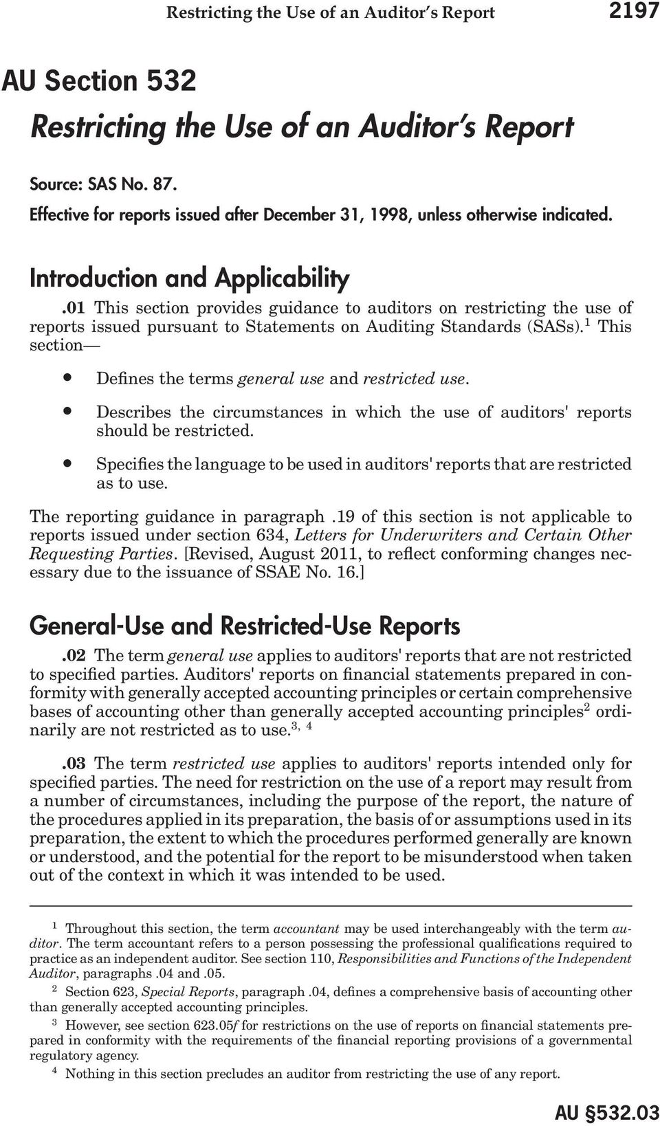 01 This section provides guidance to auditors on restricting the use of reports issued pursuant to Statements on Auditing Standards (SASs).