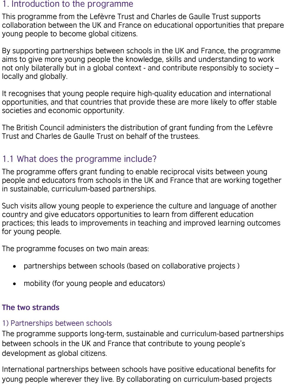 By supporting partnerships between schools in the UK and France, the programme aims to give more young people the knowledge, skills and understanding to work not only bilaterally but in a global