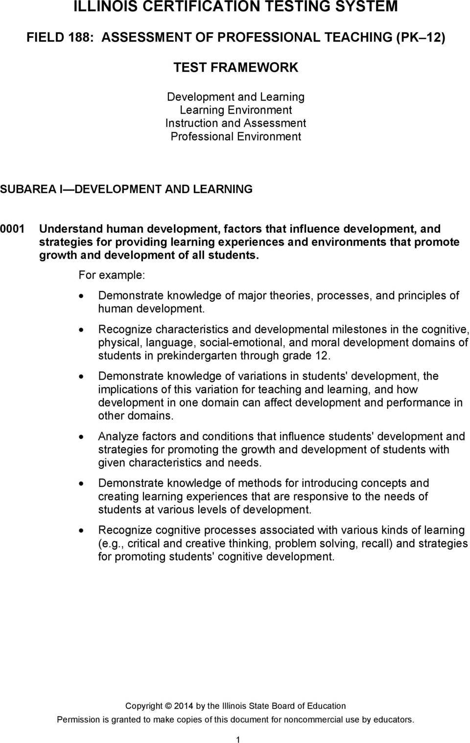 development of all students. Demonstrate knowledge of major theories, processes, and principles of human development.
