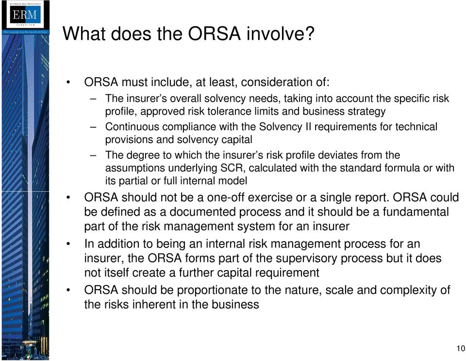 compliance with the Solvency II requirements for technical provisions and solvency capital The degree to which the insurer s risk profile deviates from the assumptions underlying SCR, calculated with