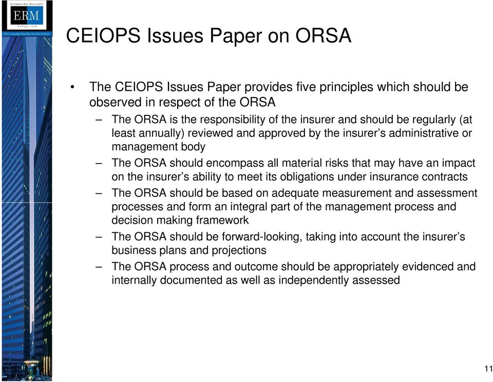obligations under insurance contracts The ORSA should be based on adequate measurement and assessment processes and form an integral part of the management process and decision making framework The
