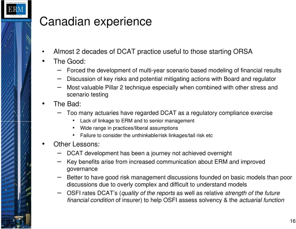 DCAT as a regulatory compliance exercise Lack of linkage to ERM and to senior management Wide range in practices/liberal assumptions Failure to consider the unthinkable/risk linkages/tail risk etc