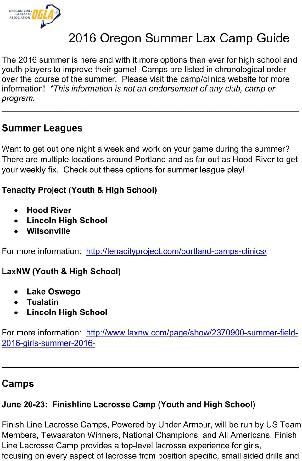 Summer Leagues Want to get out one night a week and work on your game during the summer? There are multiple locations around Portland and as far out as Hood River to get your weekly fix.