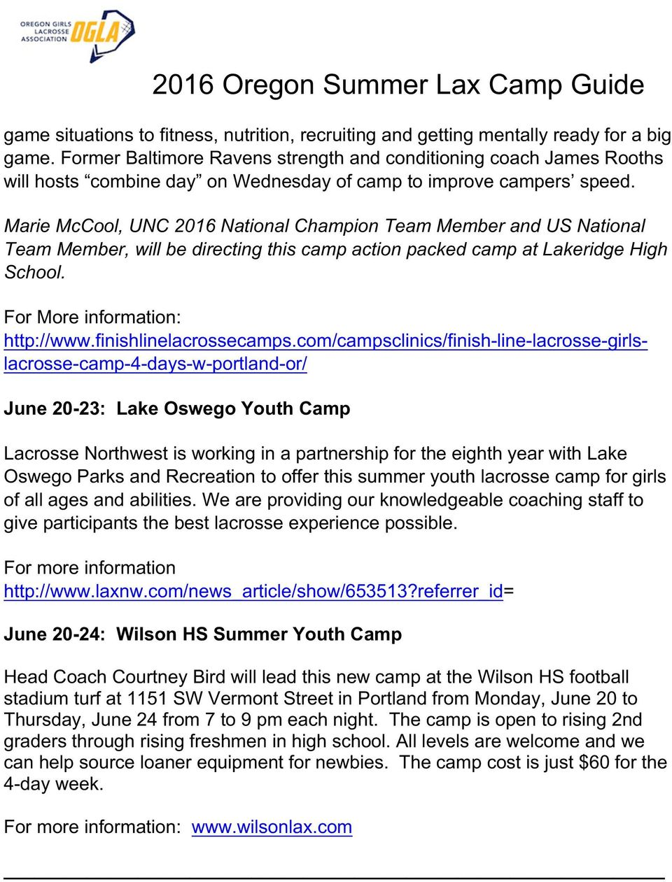 Marie McCool, UNC 2016 National Champion Team Member and US National Team Member, will be directing this camp action packed camp at Lakeridge High School. For More information: http://www.