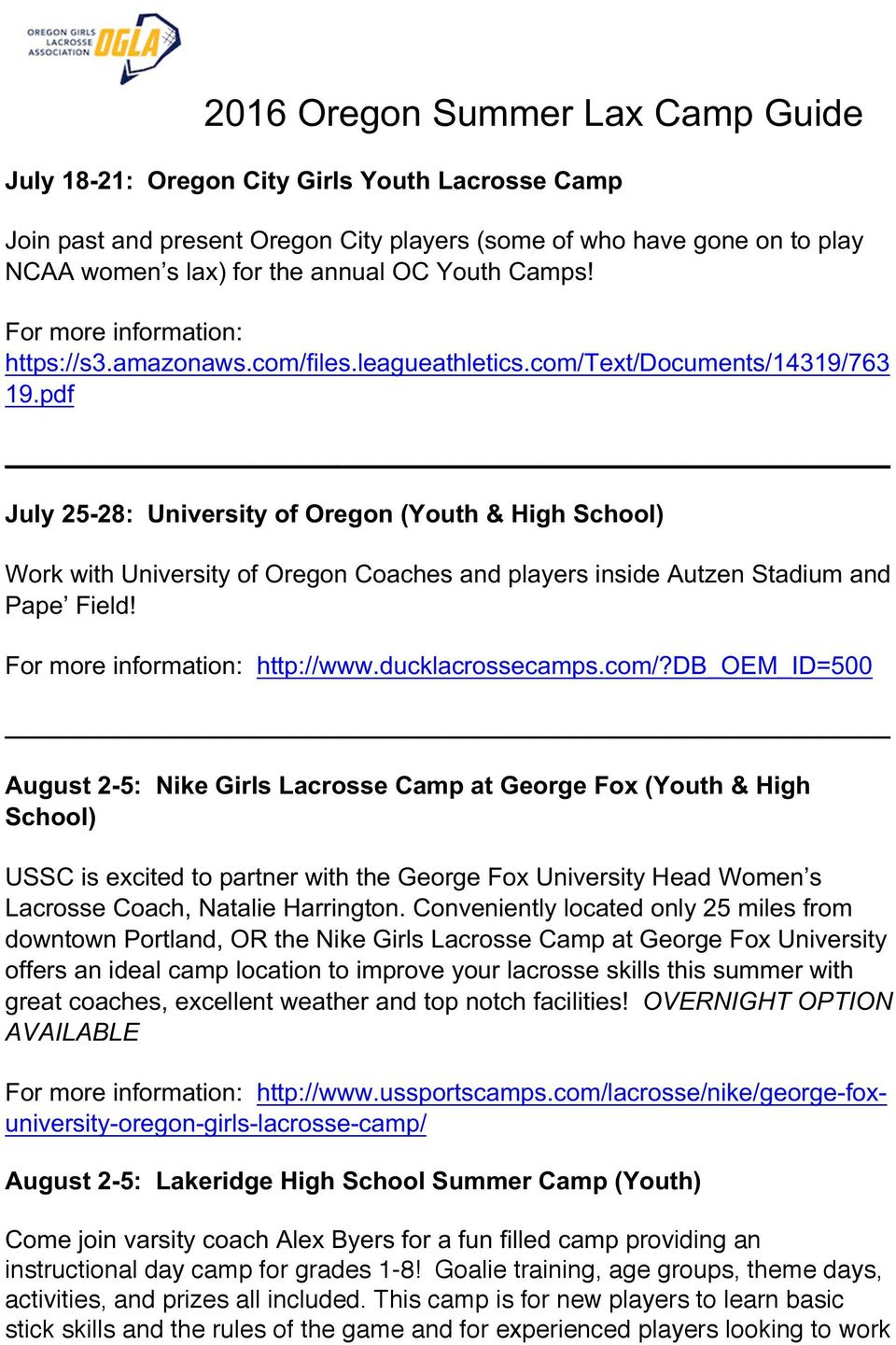 pdf July 25-28: University of Oregon (Youth & High School) Work with University of Oregon Coaches and players inside Autzen Stadium and Pape Field! http://www.ducklacrossecamps.com/?