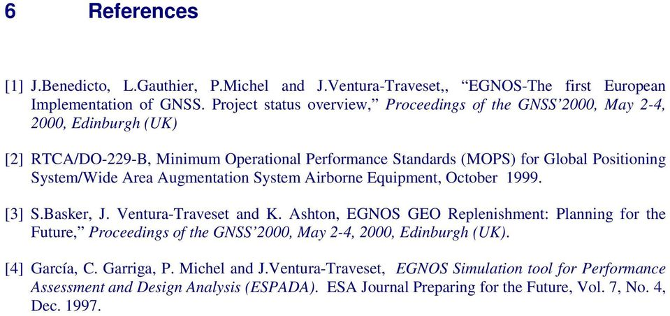 System/Wide Area Augmentation System Airborne Equipment, October 1999. [3] S.Basker, J. Ventura-Traveset and K.