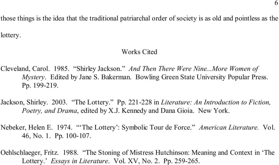feminism in shirley jackson's the lottery The lottery by shirley jackson []  the lottery was conducted—as were the square dances, the teen club, the halloween program—by mr summers,.