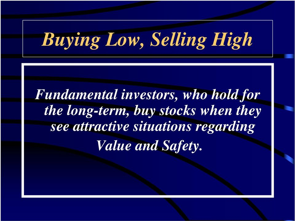 long-term, buy stocks when they see
