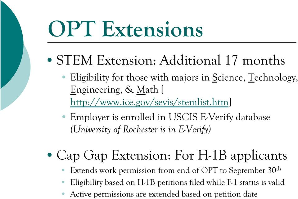 htm] Employer is enrolled in USCIS E-Verify database (University of Rochester is in E-Verify) Cap Gap Extension: For