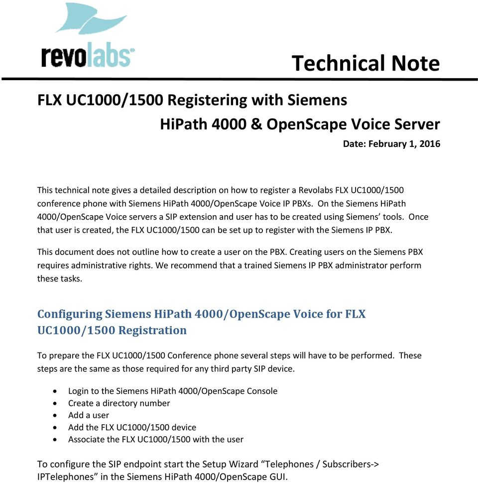 Once that user is created, the FLX UC1000/1500 can be set up to register with the Siemens IP PBX. This document does not outline how to create a user on the PBX.