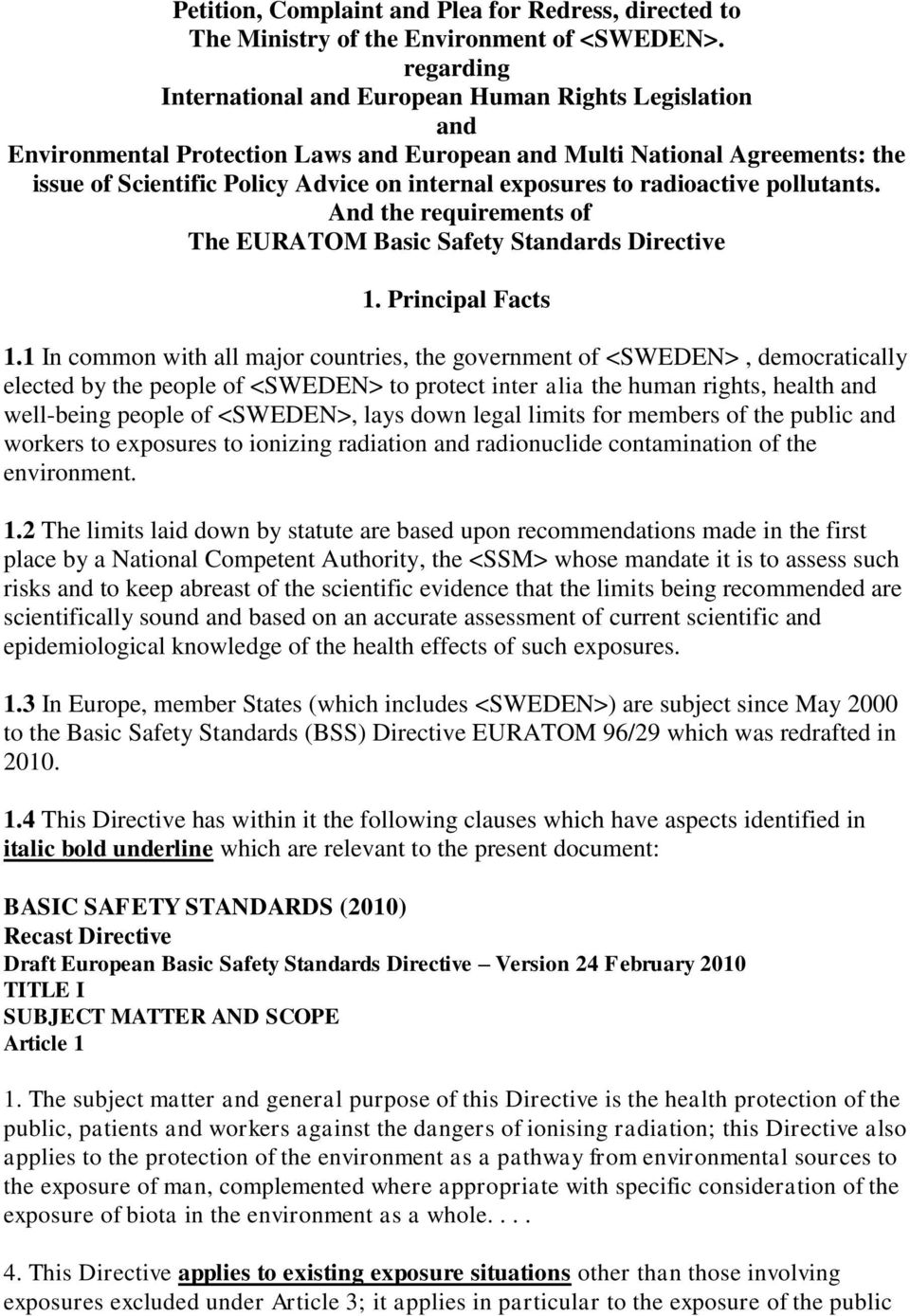 to radioactive pollutants. And the requirements of The EURATOM Basic Safety Standards Directive 1. Principal Facts 1.