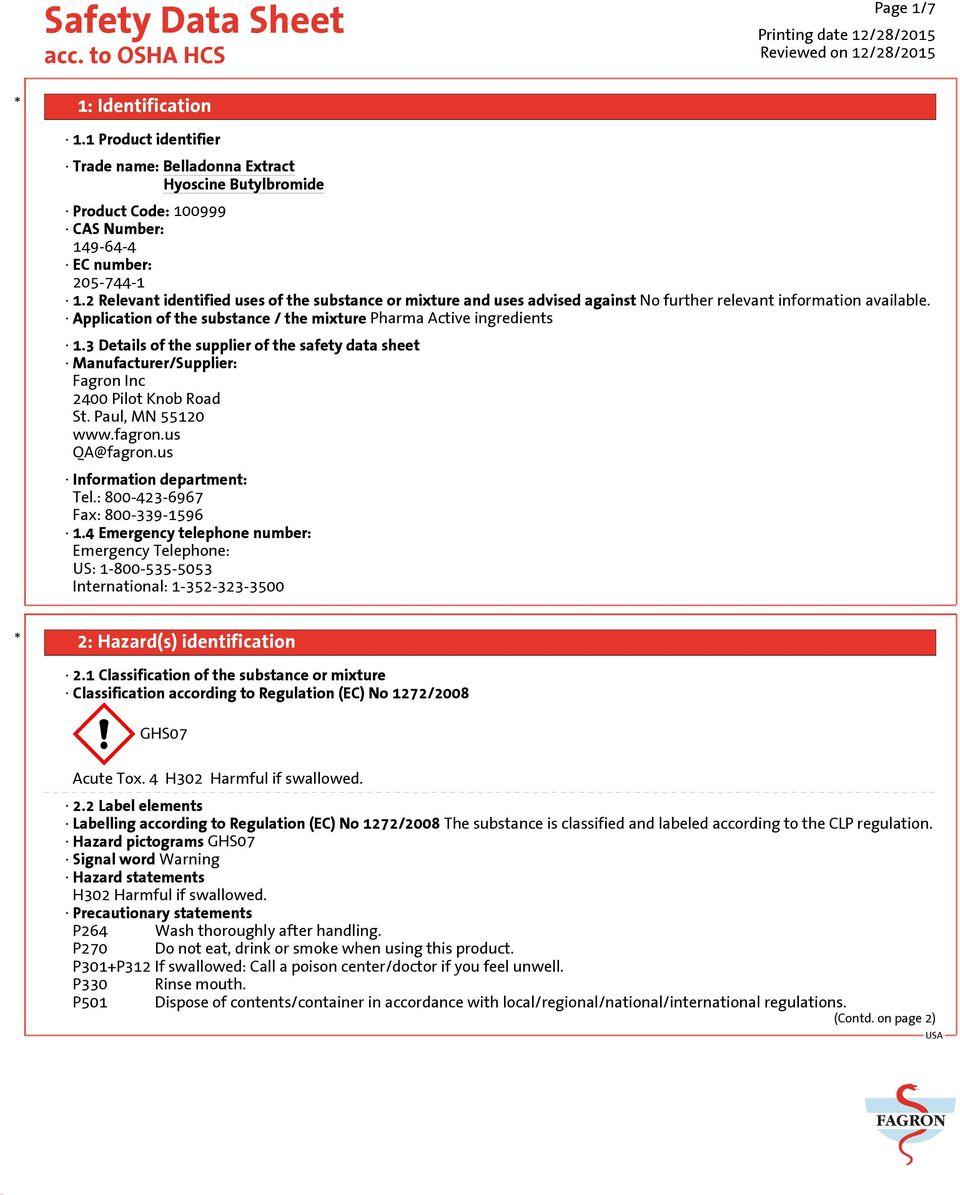 3 Details of the supplier of the safety data sheet Manufacturer/Supplier: Fagron Inc 2400 Pilot Knob Road St. Paul, MN 55120 www.fagron.us QA@fagron.us Information department: Tel.