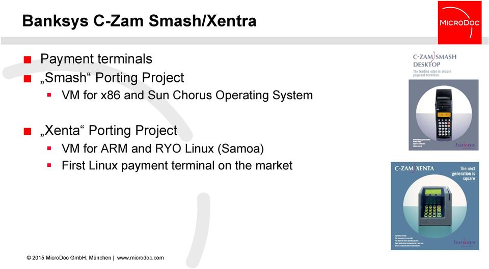 VM for x86 and Sun Chorus Operating System Xenta  VM